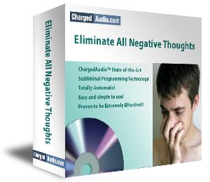 Eliminate all Negative Thoughts Subliminal Cd